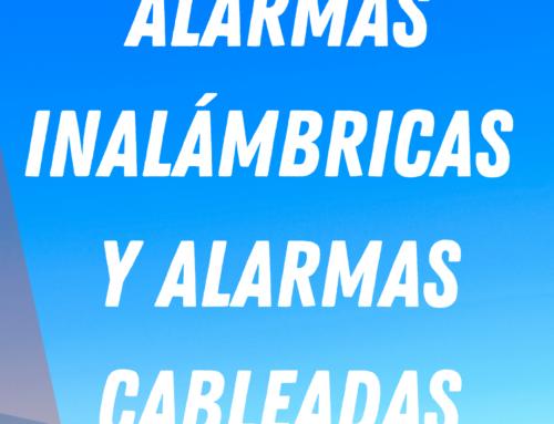 Alarmas inalámbricas Y Alarmas cableadas